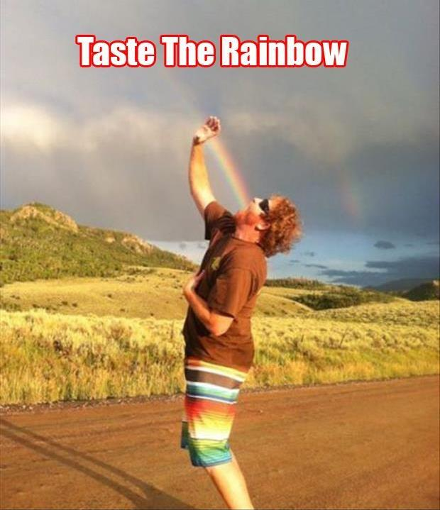 Taste the rainbow Picture Quote #2