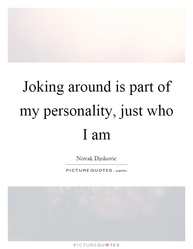 Just my personality