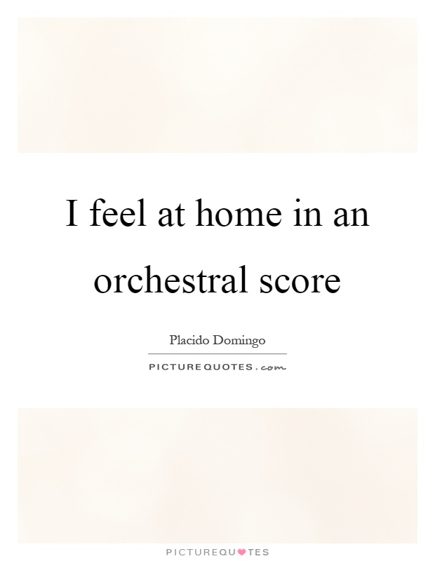 I Feel At Home In An Orchestral Score