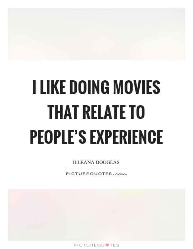 I like doing movies that relate to people's experience Picture Quote #1