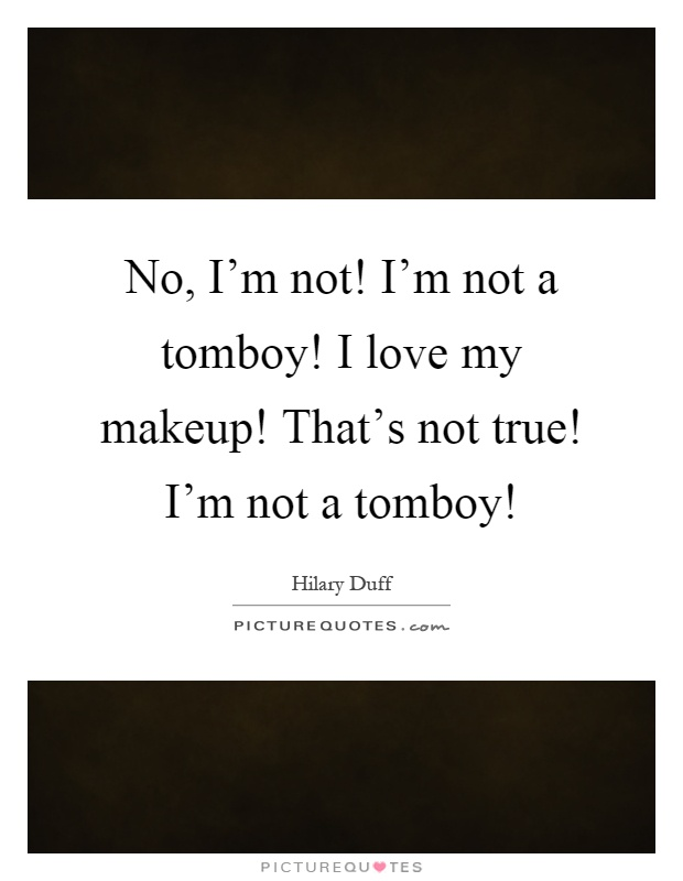tomboys hate makeup