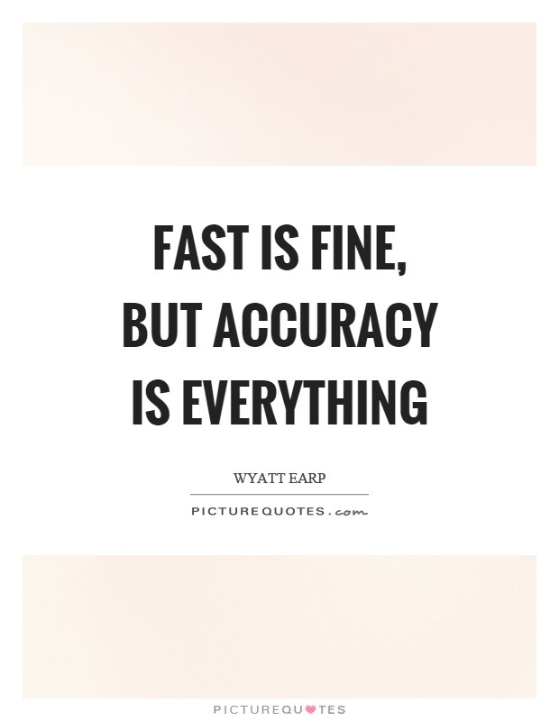 Fast is fine, but accuracy is everything Picture Quote #1