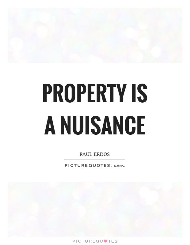 Property is a nuisance Picture Quote #1