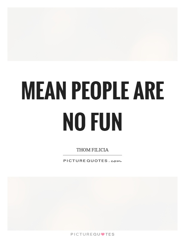 Mean People Quotes & Sayings | Mean People Picture Quotes