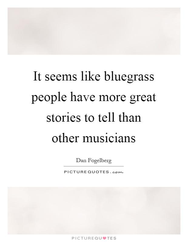 Lyric bluegrass song lyrics : Bluegrass Quotes   Bluegrass Sayings   Bluegrass Picture Quotes