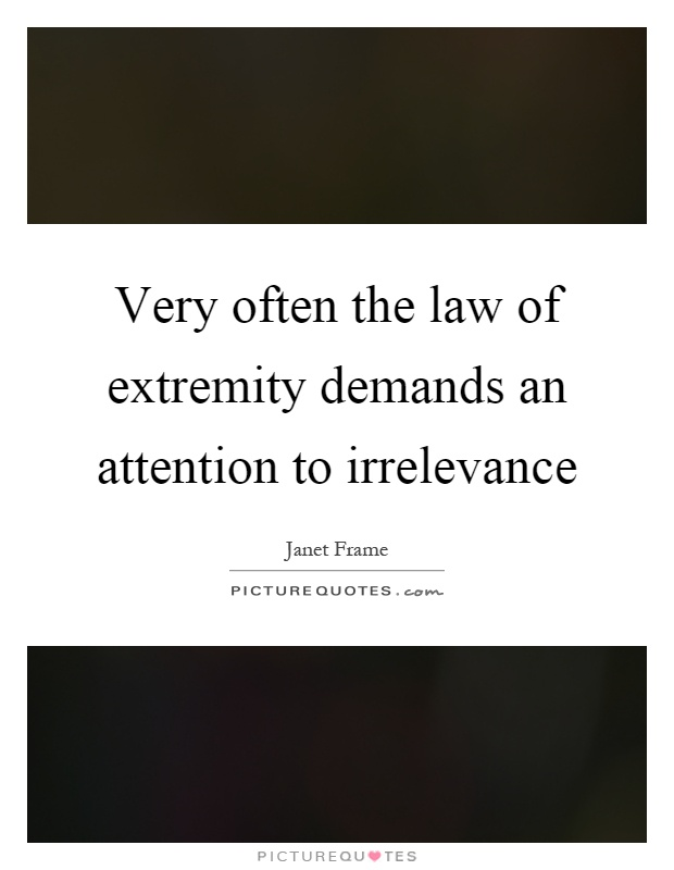 Very often the law of extremity demands an attention to... | Picture ...