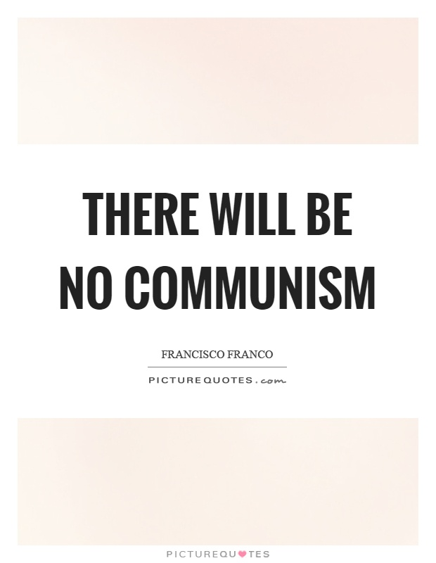 There will be no communism Picture Quote #1