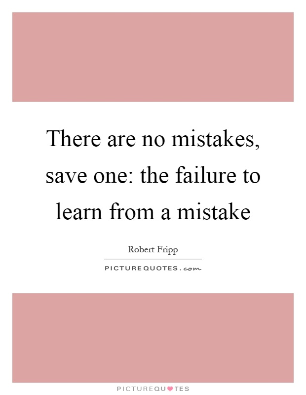 the importance of learning from ones failures The importance of reframing mistakes  out that making, paying attention to, and  correcting our mistakes is actually one of the very best ways our brains learn.