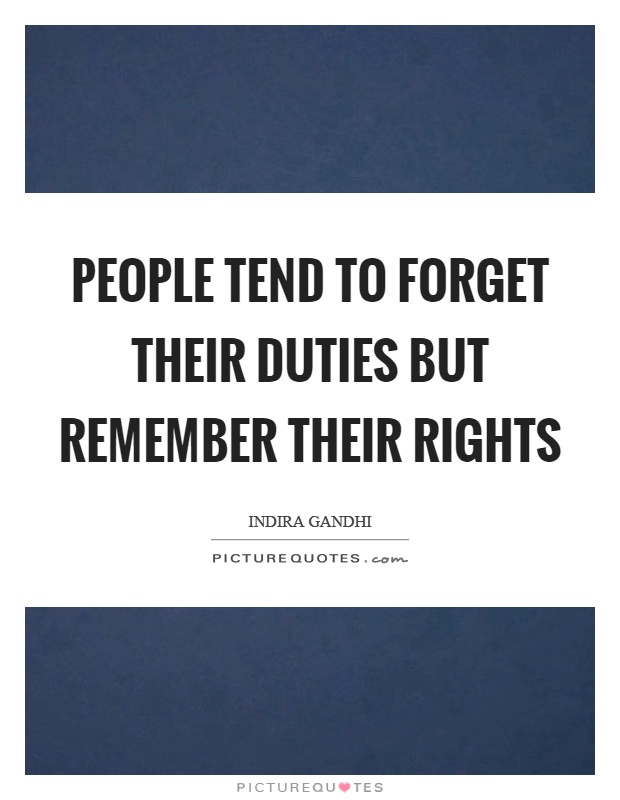 People tend to forget their duties but remember their rights Picture Quote #1