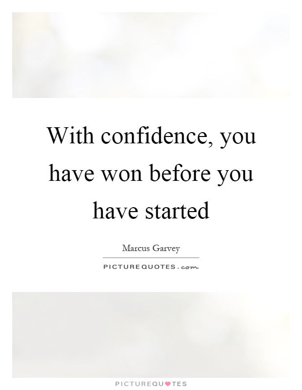 With confidence, you have won before you have started Picture Quote #1