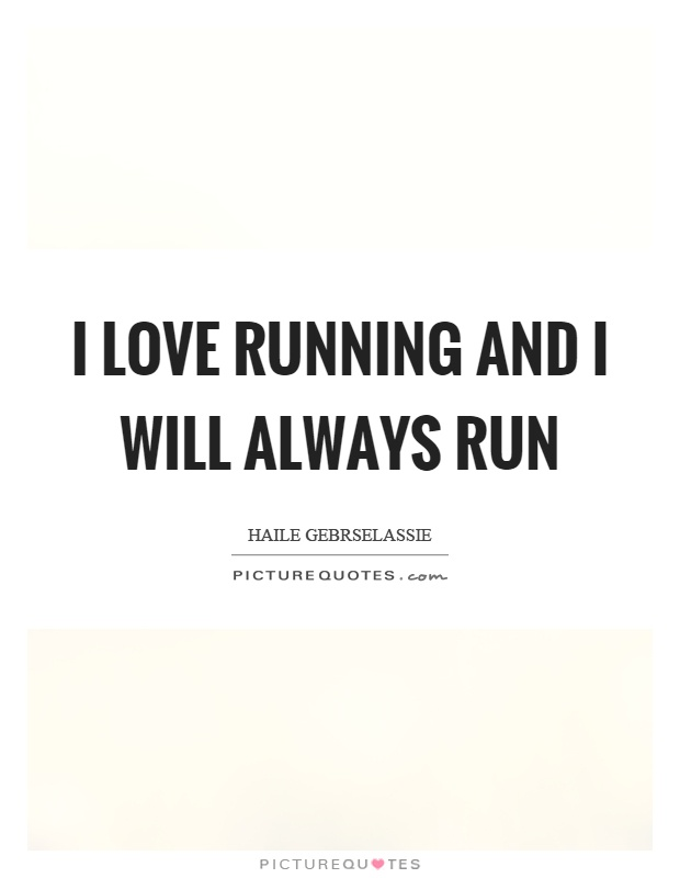 Image result for I love to run quotes