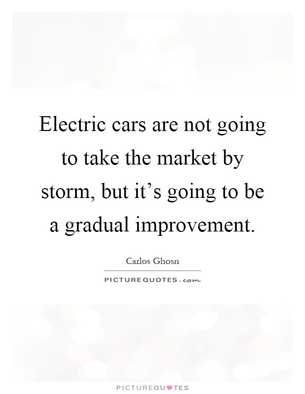 Electric Cars Are Not Going To Take The Market By Storm But