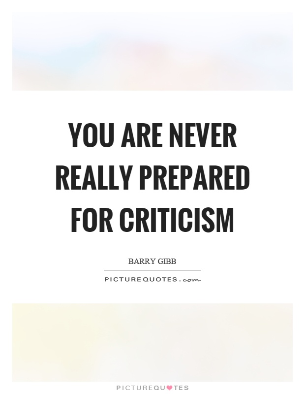 You are never really prepared for criticism Picture Quote #1
