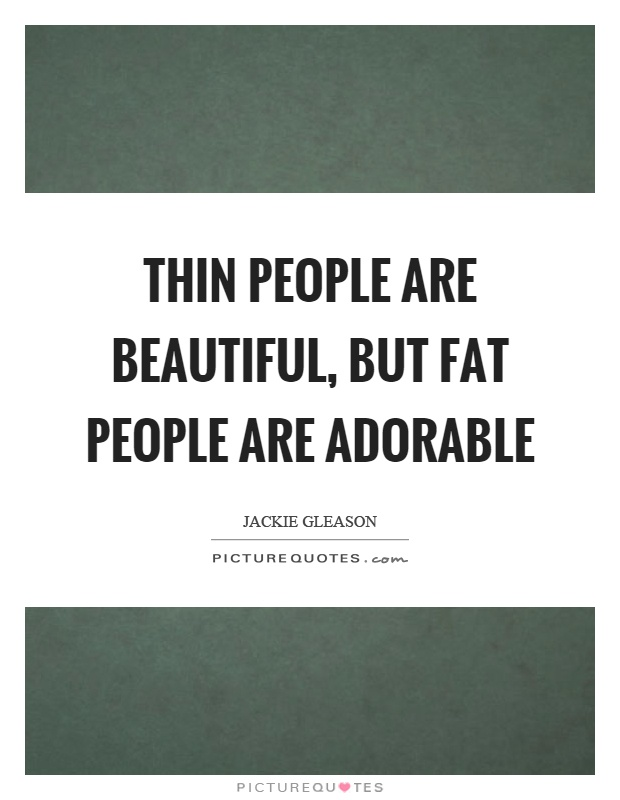 fat people quotes