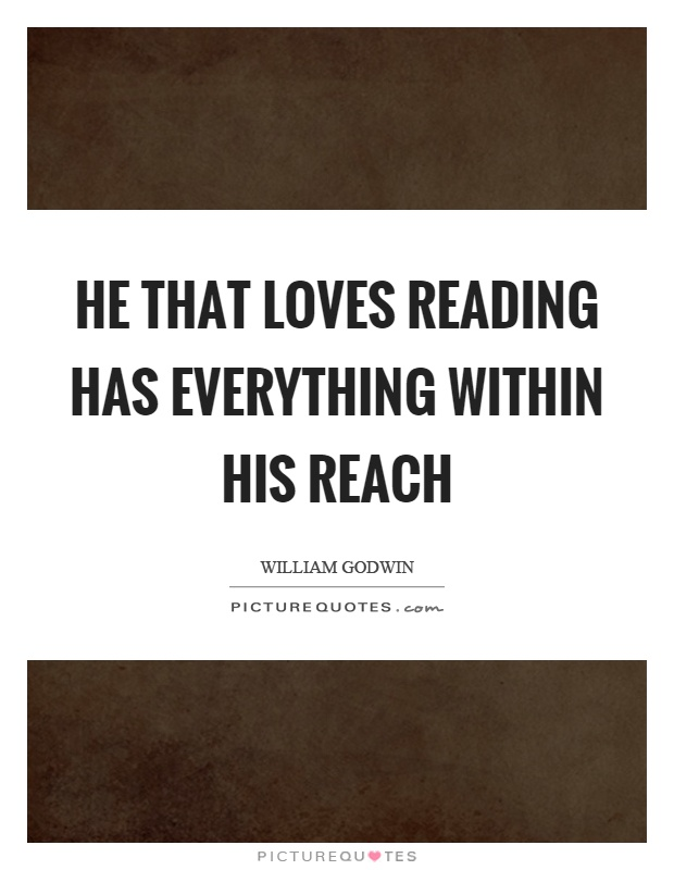 He that loves reading has everything within his reach Picture Quote #1