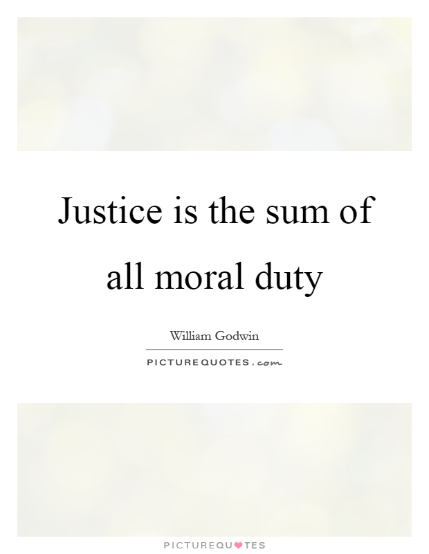 Justice is the sum of all moral duty Picture Quote #1
