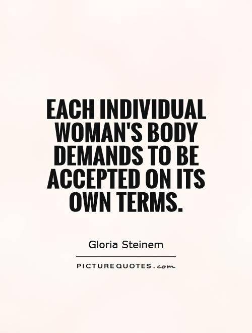 http://img.picturequotes.com/2/13/12120/each-individual-womans-body-demands-to-be-accepted-on-its-own-terms-quote-1.jpg