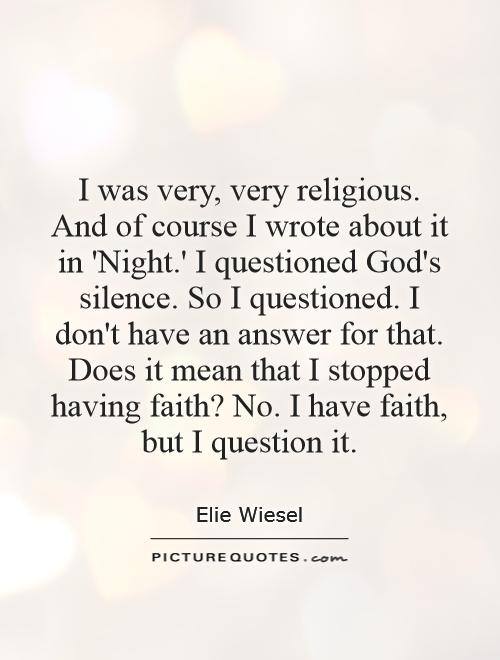 night by elie wiesel quotes awesome best night elie wiesel  night by elie wiesel quotes i was very very religiousand of course i wrote about it