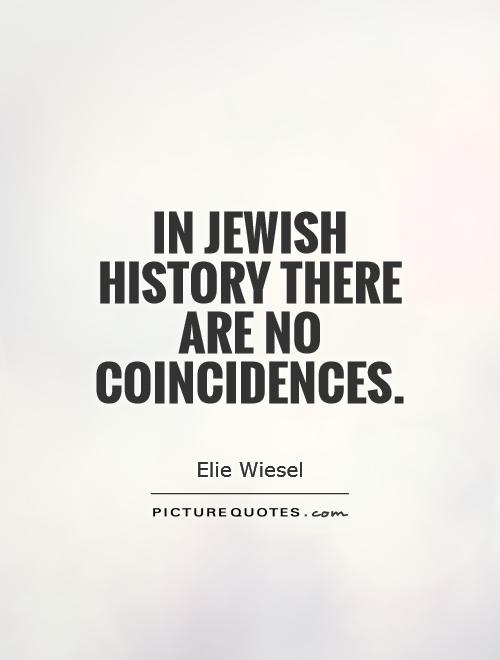 In Jewish history there are no coincidences Picture Quote #1