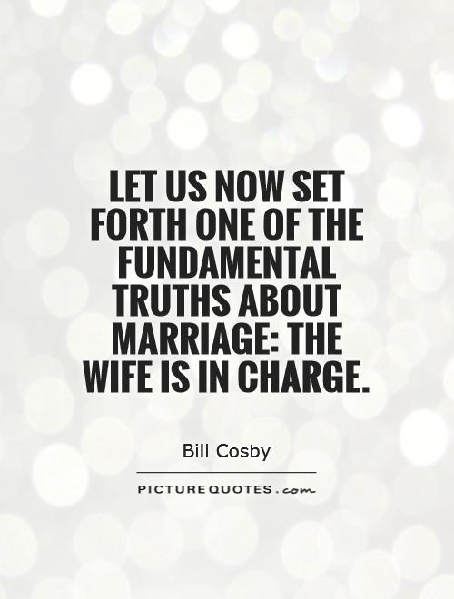 Let us now set forth one of the fundamental truths about marriage: the wife is in charge Picture Quote #1