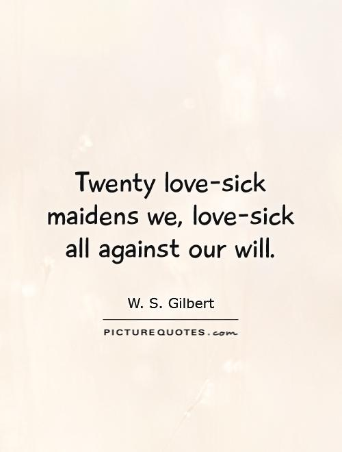 Funny Quotes About Being Love Sick : Sick Love Quotes love sick funny quotes . quotesgram