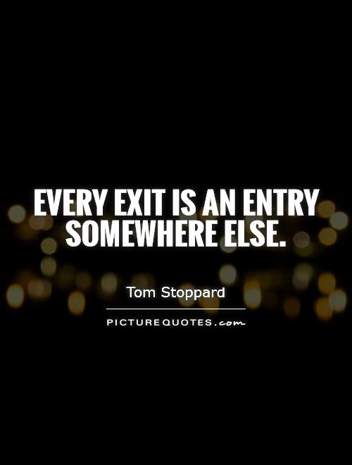 Every exit is an entry somewhere else Picture Quote #1
