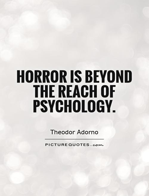 Horror is beyond the reach of psychology Picture Quote #1