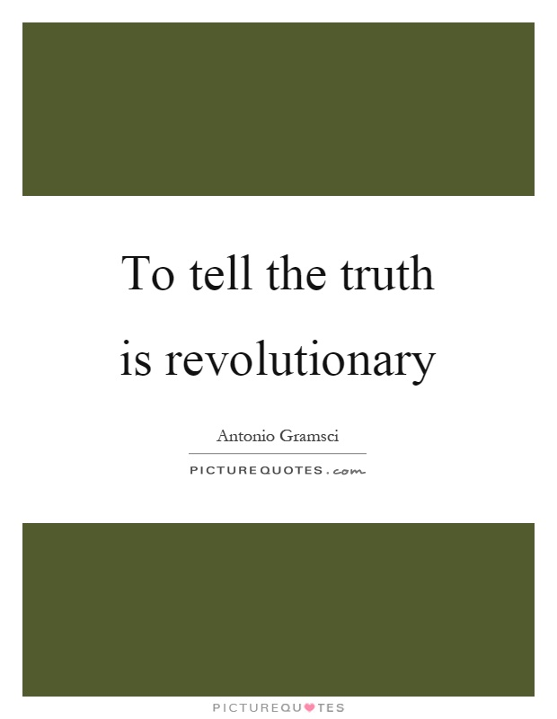 To tell the truth is revolutionary Picture Quote #1