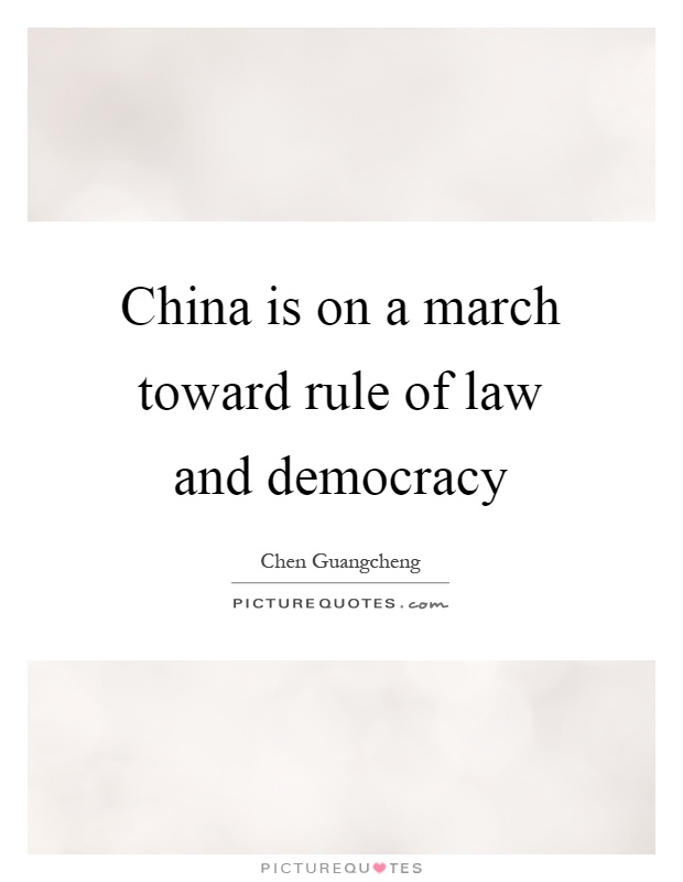 China is on a march toward rule of law and democracy Picture Quote #1