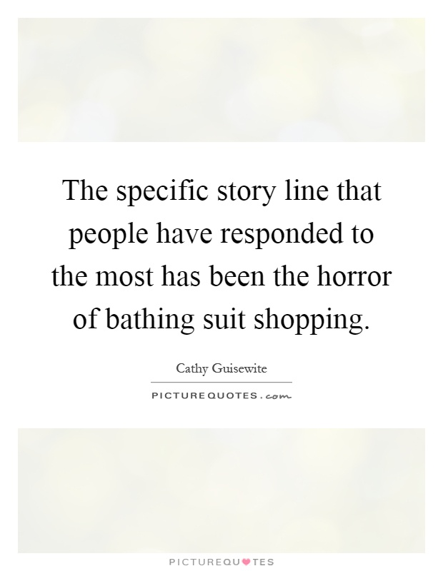 The specific story line that people have responded to the most has been the horror of bathing suit shopping Picture Quote #1