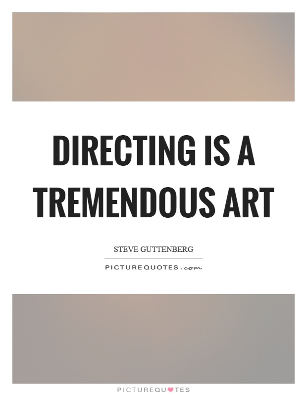 Directing is a tremendous art Picture Quote #1