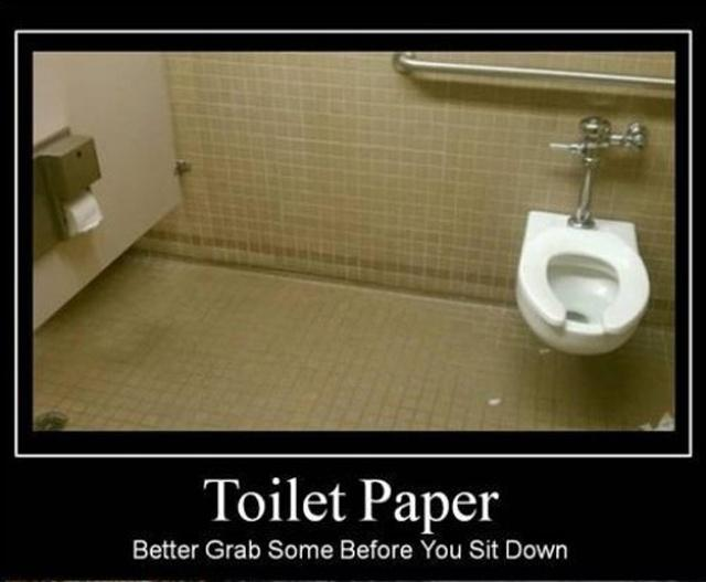 Toilet paper. Better grab some before you sit down Picture Quote #1