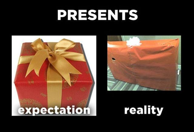 Presents. Expectation. Reality Picture Quote #1