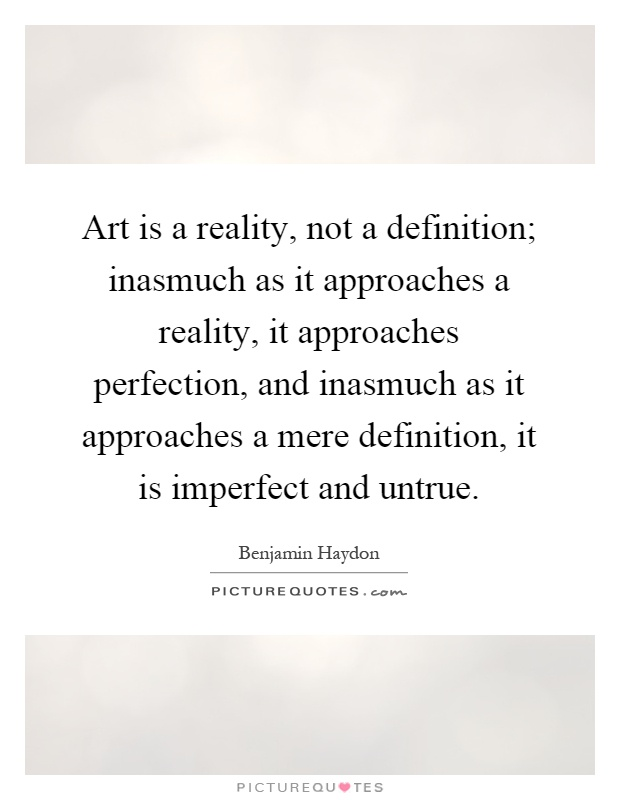a description of art on what reality is Art as representation vs art as a reality in the beginning, art was something that was it's own category apart from other things, containing mostly painting and sculpture, as talents such as singing and drama was left for entertainers – a much less prestigious occupation.
