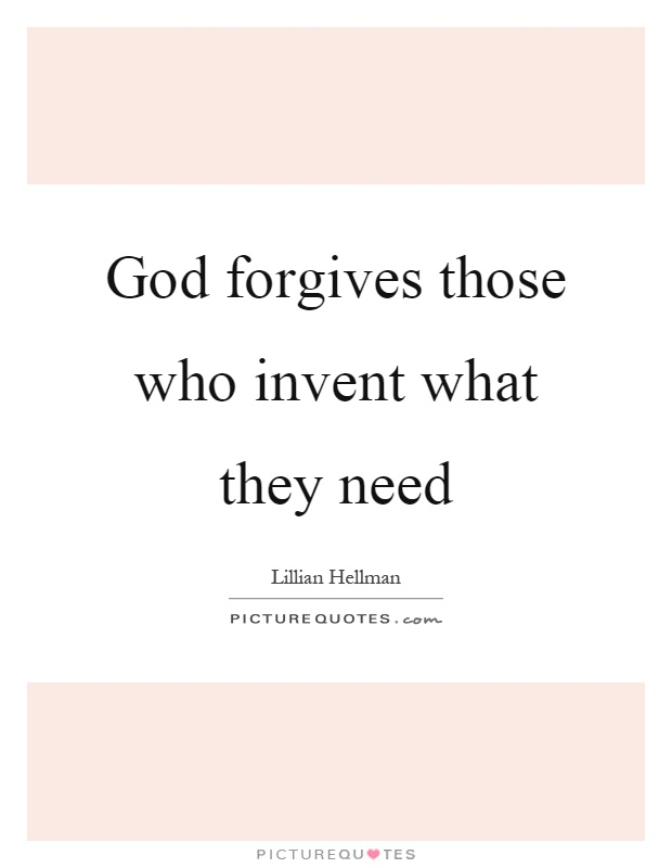 God forgives those who invent what they need Picture Quote #1