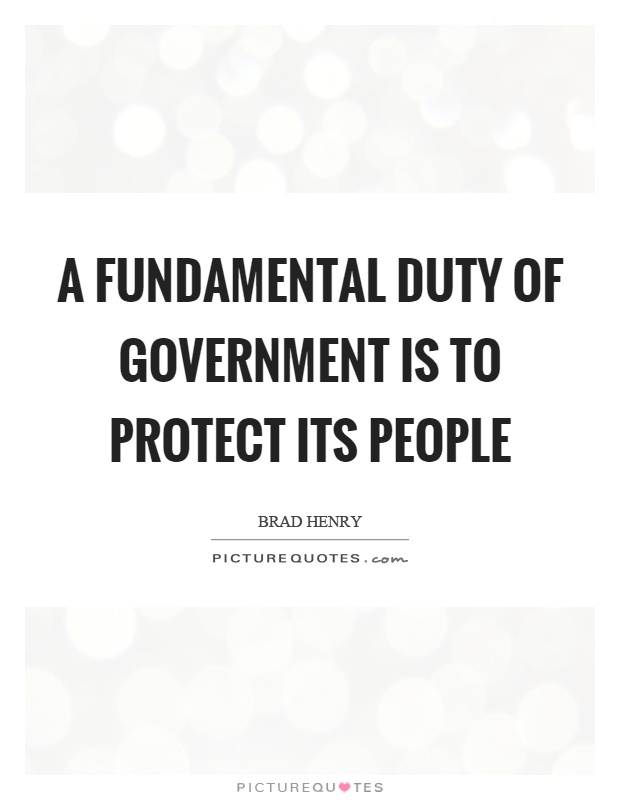 A fundamental duty of government is to protect its people Picture Quote #1