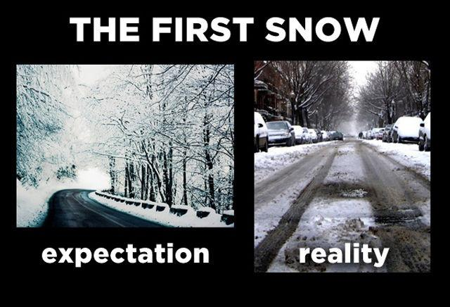 The first snow. Expectation. Reality Picture Quote #1