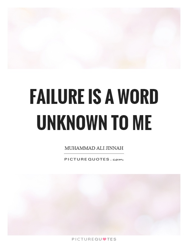 Failure is a word unknown to me | Picture Quotes