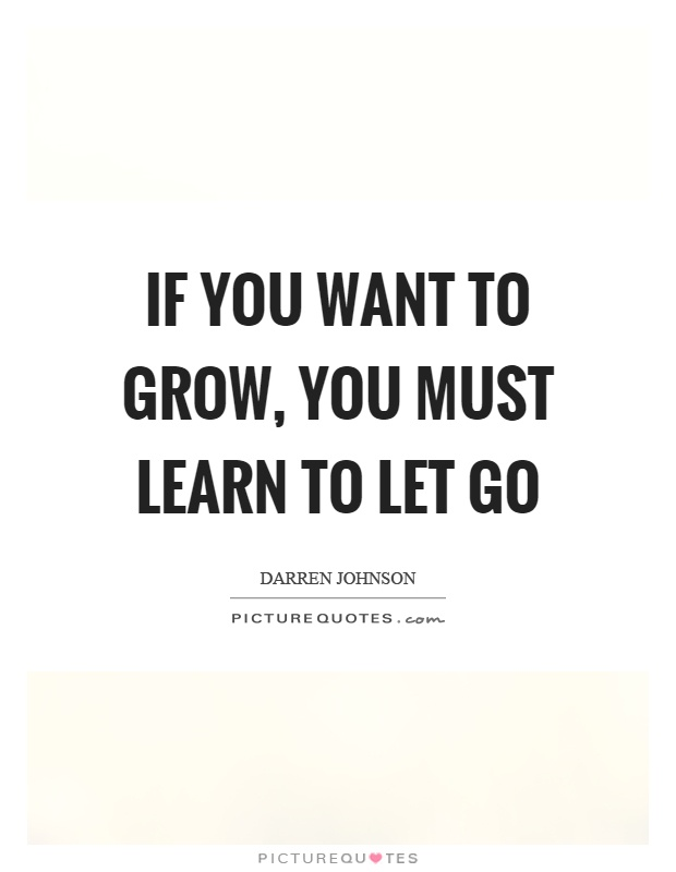 Learn To Let Go Of Things That Let Go Of You Pictures, Photos, and ...