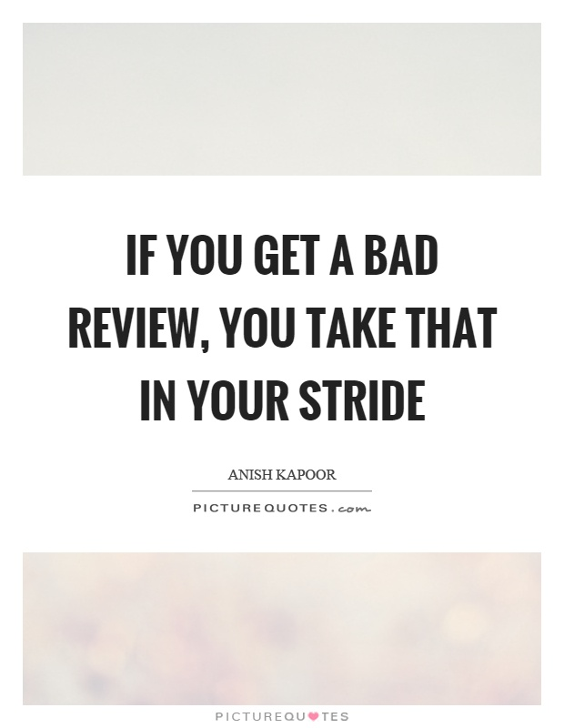 If you get a bad review, you take that in your stride Picture Quote #1