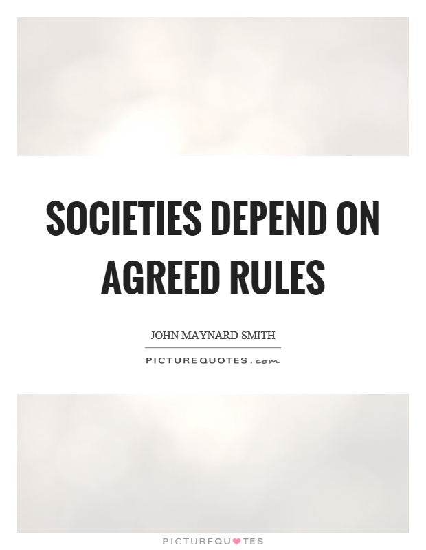 Societies depend on agreed rules Picture Quote #1