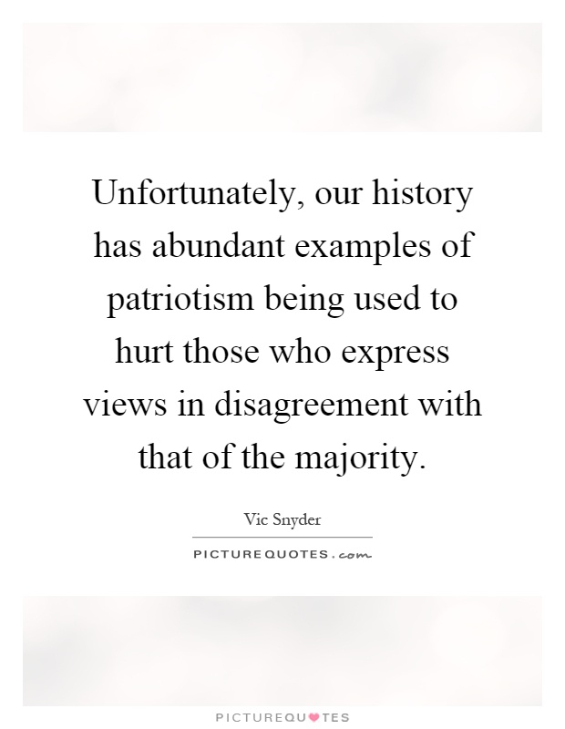 Unfortunately Our History Has Abundant Examples Of Patriotism