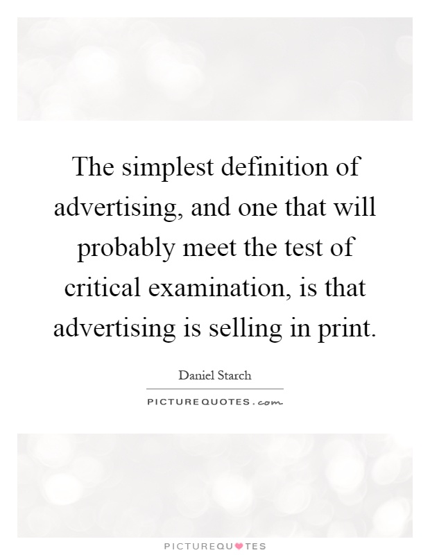 The simplest definition of advertising, and one that will      Picture Quotes