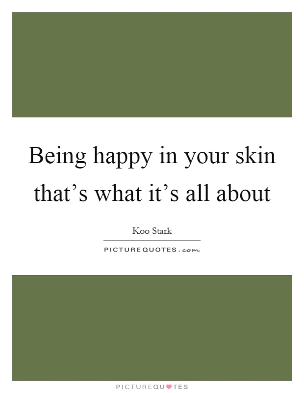 5bbf01d2bda1e Being happy in your skin that s what it s all about