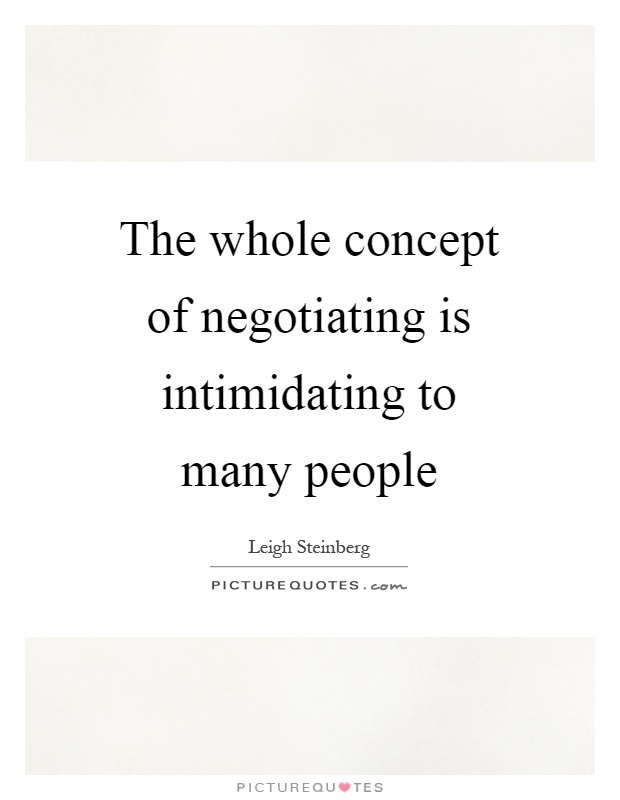 The whole concept of negotiating is intimidating to many people Picture Quote #1