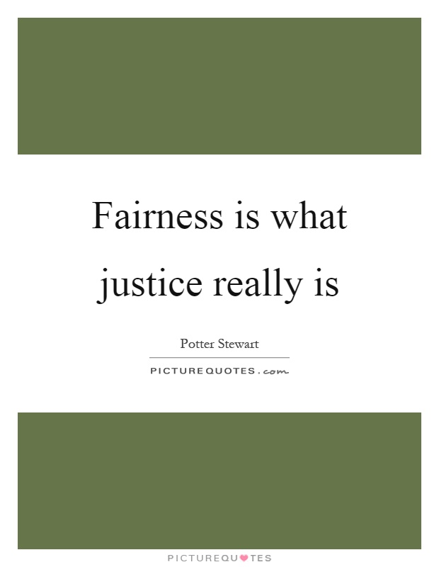 Fairness is what justice really is Picture Quote #1