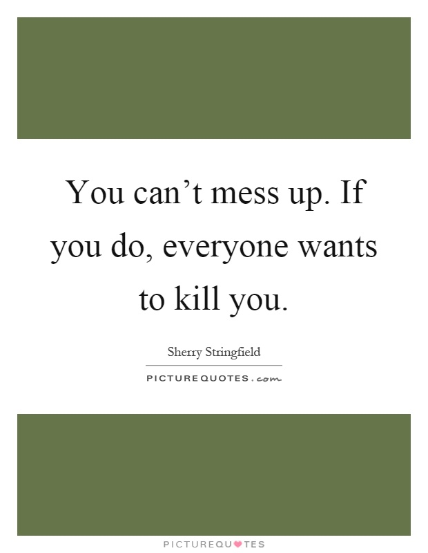 Mess Up Picture Quotes