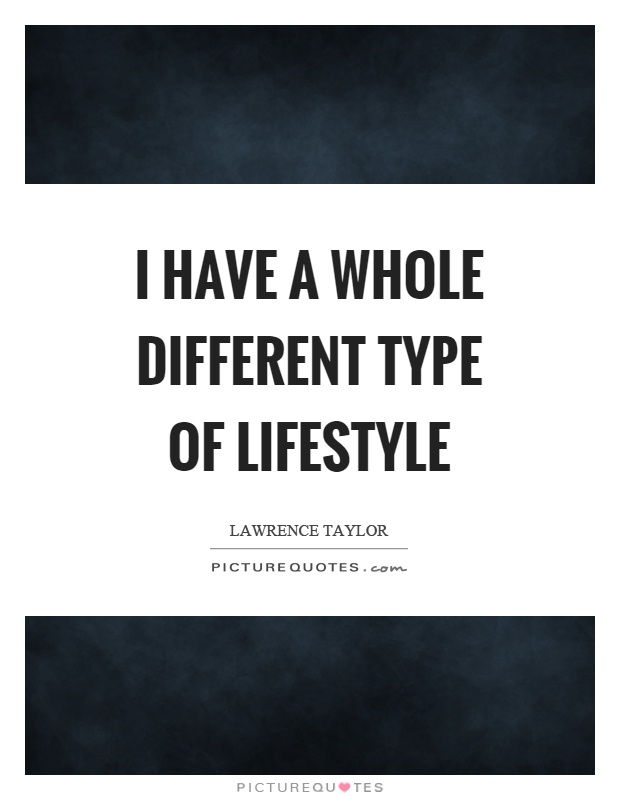 Different Lifestyles Quotes Sayings Different Lifestyles Picture