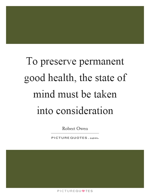 To preserve permanent good health, the state of mind must be taken into consideration Picture Quote #1
