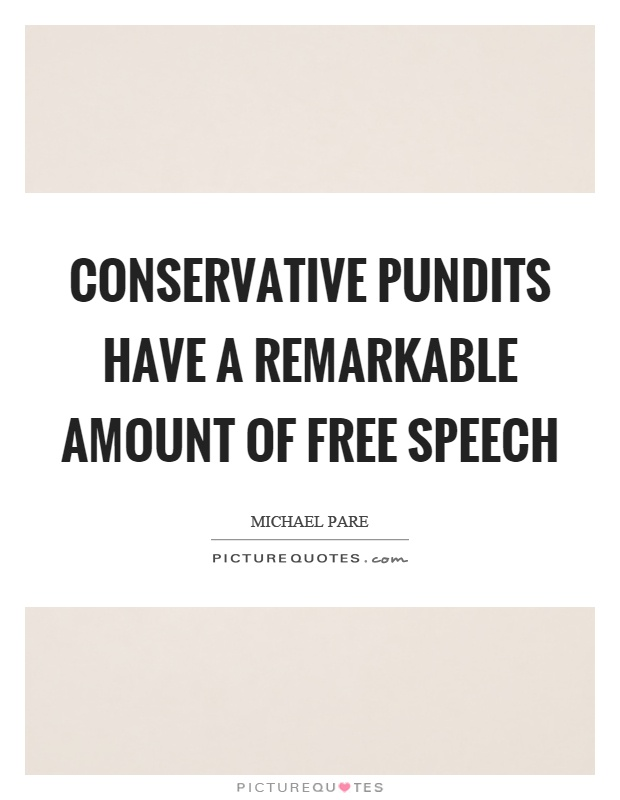 Conservative pundits have a remarkable amount of free ... - photo#5